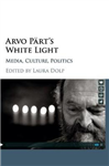 Arvo Part's White Light
