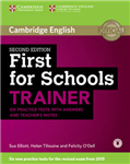 First for Schools Trainer Six Practice Tests with Answers an