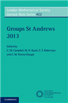 London Mathematical Society Lecture Note Series: Series Number 422: Groups St Andrews 2013