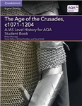 A Level (AS) History AQA: A/AS Level History for AQA The Age of the Crusades, c1071-1204 Student Book