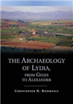 Archaeology of Lydia, from Gyges to Alexander
