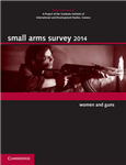 Small Arms Survey: Small Arms Survey 2014: Women and Guns