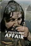 A Poisonous Affair: America, Iraq, and the Gassing of Halabja
