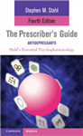The Prescriber\'s Guide: Antidepressants: Stahl\'s Essential Psychopharmacology