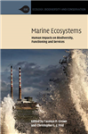Ecology, Biodiversity and Conservation: Marine Ecosystems: Human Impacts on Biodiversity, Functioning and Services