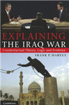 Explaining the Iraq War: Counterfactual Theory, Logic and Evidence