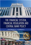 Financial System, Financial Regulation and Central Bank Poli