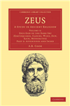 Zeus 3 Volume Set in 8 Pieces Zeus God of the Dark Sky (Thunder and Lightning): Volume 2 Zeus: Part 2: Appendixes and Index