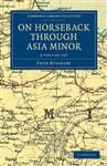 On Horseback through Asia Minor 2 Volume Set