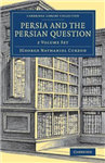 Persia and the Persian Question 2 Volume Set