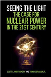 Seeing the Light: The Case for Nuclear Power in the 21st Cen