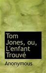 Tom Jones, Ou, L'Enfant Trouv
