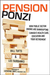 Pension Ponzi: How Public Sector Unions are Bankrupting Canada\'s Health Care, Education and Your Retirement