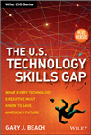 The U.S. Technology Skills Gap: What Every Technology Executive Must Know to Save America\'s Future + Website