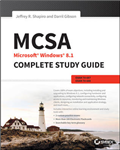MCSA Microsoft Windows 8.1 Complete Study Guide: Exams 70-687, 70-688, and 70-689