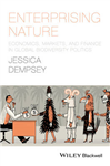 Enterprising Nature: Economics, Markets, and Finance in Global Biodiversity Politics