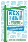 Next Generation Real Estate: New Rules for Smarter Home Buying & Faster Selling