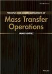 Principles and Modern Applications of Mass Transfer Operatio