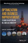 Optimization and Business Improvement Studies in Upstream Oi