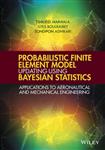 Probabilistic Finite Element Model Updating Using Bayesian S