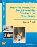 Practical Transfusion Medicine for the Small Animal Practiti