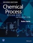 Chemical Process Design and Integration 2E