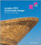 London 2012: Sustainable Design: Delivering a Games Legacy