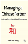 Managing a Chinese Partner: Insights from Gobal Companies