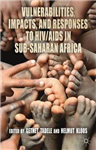 Vulnerabilities, Impacts, and Responses to HIV/AIDS in Sub-S