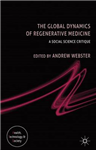 The Global Dynamics of Regenerative Medicine: A Social Science Critique
