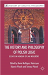 The History and Philosophy of Polish Logic: Essays in Honour of Jan Wole?ski