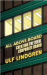 All Above Board: Creating The Ideal Corporate Board