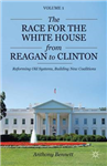 The Race for the White House from Reagan to Clinton: Reforming Old Systems, Building New Coalitions