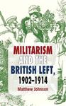 Militarism and the British Left, 1902-1914