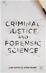 Criminal Justice and Forensic Science: A Multidisciplinary Introduction
