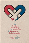 Social Psychology of Attraction and Romantic Relationships