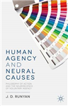 Human Agency and Neural Causes: Philosophy of Action and the Neuroscience of Voluntary Agency
