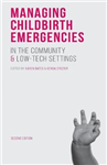 Managing Childbirth Emergencies in the Community and Low-Tec
