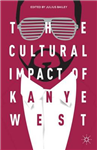 The Cultural Impact of Kanye West