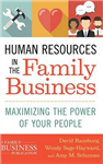 Human Resources in the Family Business: Maximizing the Power of Your People