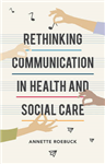 Rethinking Communication in Health and Social Care