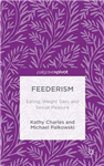 Feederism: Eating, Weight Gain, and Sexual Pleasure