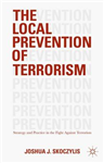 The Local Prevention of Terrorism: Strategy and Practice in the Fight Against Terrorism