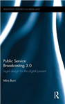 Public Service Broadcasting 3.0: Legal Design for the Digital Present