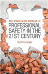 Fearless World of Professional Safety in the 21st Century