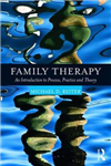 Family Therapy: An Introduction to Process, Practice and Theory