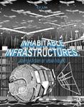 Inhabitable Infrastructures