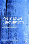 Premature Ejaculation: Theory, Evaluation and Therapeutic Treatment