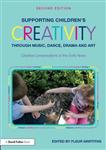 Supporting Children's Creativity through Music, Dance, Drama