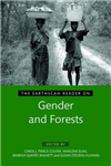 The Earthscan Reader on Gender and Forests